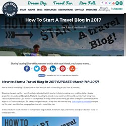 How to Start a Travel Blog in 2017- A SUPER easy step by step guide