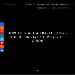 How to Start a Travel Blog – The Definitive Step-by-Step Guide