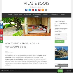 Here's a step by step guide for starting a travel blog