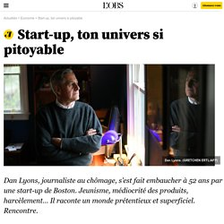 Start-up, ton univers si pitoyable