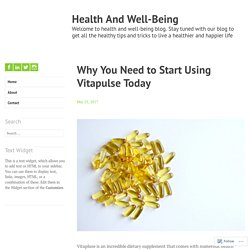 Why You Need to Start Using Vitapulse Today