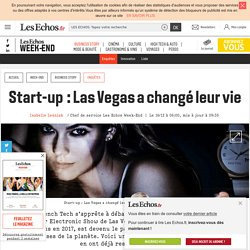Start-up : Las Vegas a changé leur vie, Les Echos Week-end