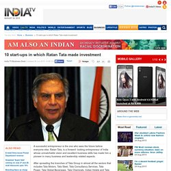 10 start ups in which Ratan Tata made investment