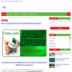How To Start Work In Part Time Job Without Investment?