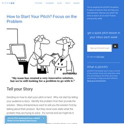 How to Start Your Pitch? Focus on the Problem