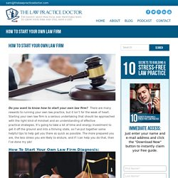 How To Start Your Own Law Firm - The Law Practice Doctor