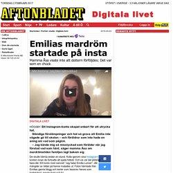 Emilias mardröm startade på Instagram