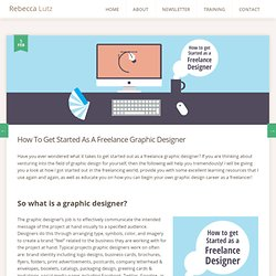 How To Get Started As A Freelance Graphic Designer