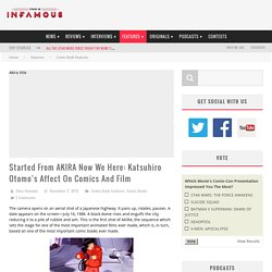 Started From AKIRA Now We Here: Katsuhiro Otomo's Affect On Comics And Film - This Is Infamous
