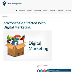 6 Ways to Get Started With Digital Marketing