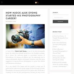 How Njock Ajuk Eyong Started His Photography Career?