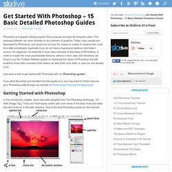Get Started With Photoshop – 15 Basic Detailed Guides