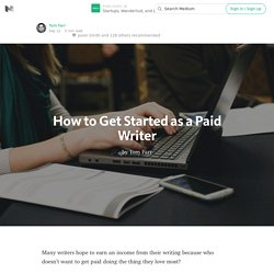 How to Get Started as a Paid Writer — Startups, Wanderlust, and Life Hacking