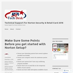 Make Sure Some Points Before you get started with Norton Setup? – Technical Support For Norton Security & Retail Card 2016