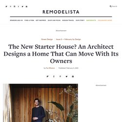 The New Starter House? An Architect Designs a Home That Can Move With Its Owners