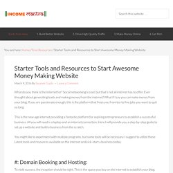 Starter Tools and Resources to Start Awesome Money Making Website - Income Mantra
