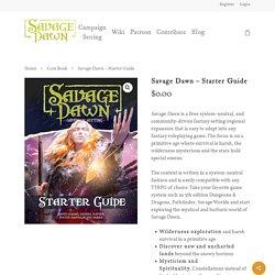 Savage Dawn - Starter Guide - Savage Dawn - Free Primal Roleplaying Campaign Setting