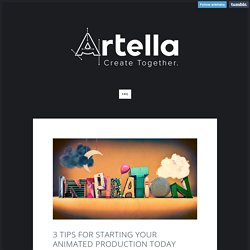 Artella - 3 tips for starting your animated production today...