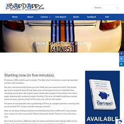 How to Get Better at Life (starting now) - BadDaddy Publishing