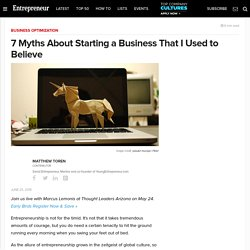 7 Myths About Starting a Business That I Used to Believe