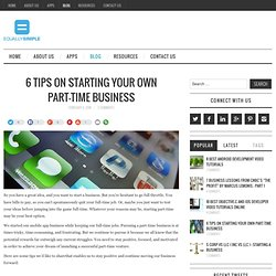 6 Tips on Starting Your Own Part-Time Business