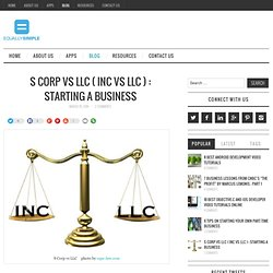 S Corp vs LLC ( INC vs LLC ) : Starting a business - Equally Simple