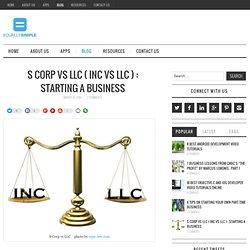S Corp vs LLC ( INC vs LLC ) : Starting a business - Equally Simple