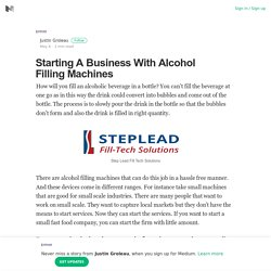 Starting A Business With Alcohol Filling Machines
