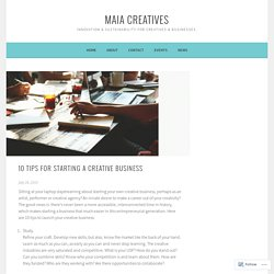 10 Tips for Starting a Creative Business – MAIA Creatives