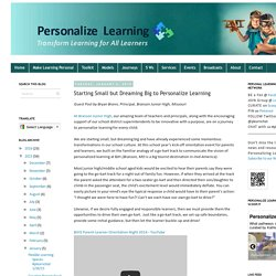 Starting Small but Dreaming Big to Personalize Learning