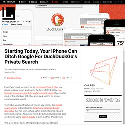 Starting Today, Your iPhone Can Ditch Google For DuckDuckGo's Private Search