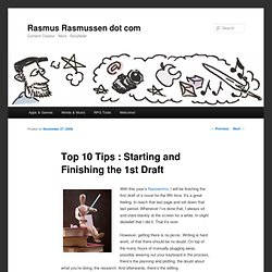 Top 10 Tips : Starting and Finishing the 1st Draft