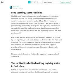 Stop Starting, Start Finishing — From Thoughts to Bytes
