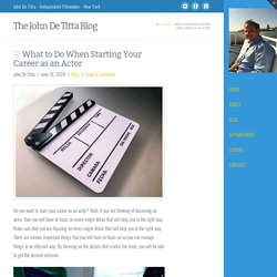 What to Do When Starting Your Career as an Actor