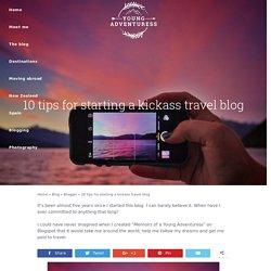 10 tips for starting a kickass travel blog - Young Adventuress