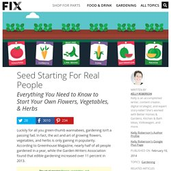 Seed Starting for Real People: Everything You Need to Know to Start Your Own Garden