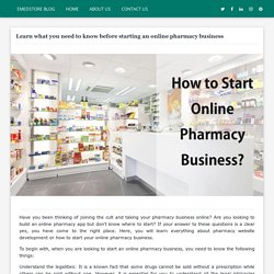 Learn what you need to know before starting an online pharmacy business