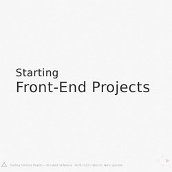 Starting Front-End Projects — So Coded Conference - 19.09.2013