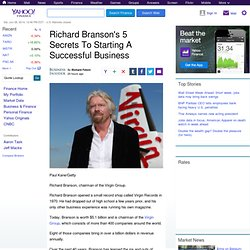 Richard Branson's 5 Secrets To Starting A Successful Business