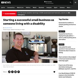 Starting a successful small business as someone living with a disability