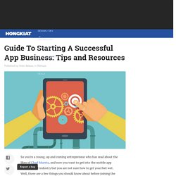 Guide To Starting A Successful App Business: Tips and Resources