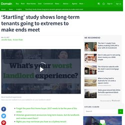 'Startling' study shows long-term tenants going to extremes to make ends meet