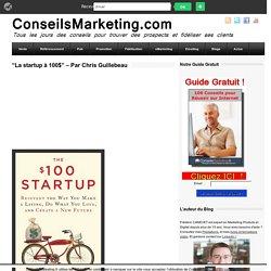 """""""La startup à 100$"""" - Par Chris Guillebeau"""