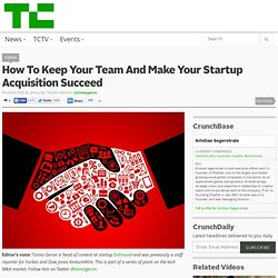 How To Keep Your Team And Make Your Startup Acquisition Succeed
