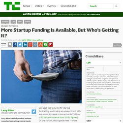 More Startup Funding Is Available, But Who's Getting It?