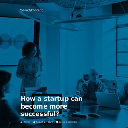 How a startup can become more successful?