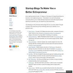 Matt Mazur » 17 Startup Blogs To Make You a Better Entrepreneur