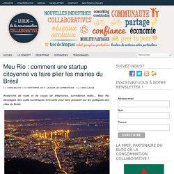 Meu Rio : comment une startup citoyenne va faire plier les mairies du Brésil
