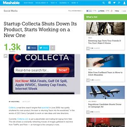 Startup Collecta Shuts Down Its Product, Starts Working on a New One