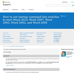 How to use startup command line switches to start Word 2010, Word 2007, Word 2003, Word 2002, and Word 2000